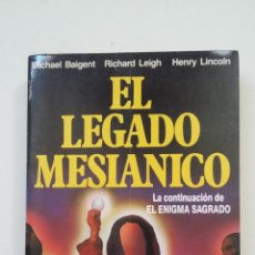 Livres d'occasion: EL LEGADO MESIÁNICO - MICHAEL BAIGENT, RICHARD LEIGH Y HENRY LINCOLN. TDK194. Lote 206423855