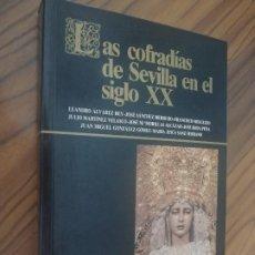 Libros de segunda mano: LAS COFRADIAS DE SEVILLA EN EL SIGLO XX. VARIOS AUTORES. UNIVERSIDAD DE SEVILLA. BUEN ESTADO. Lote 206438995