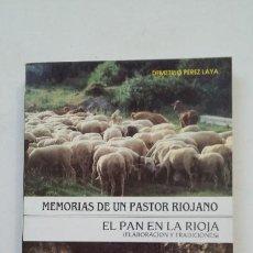 Libros de segunda mano: MEMORIAS DE UN PASTOR RIOJANO. EL PAN DE LA RIOJA. DEMETRIO PEREZ LAYA. JOAQUIN GIRO MIRANDA TDK181. Lote 206469270