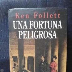 Libros de segunda mano: UNA FORTUNA PELIGROSA - KEN FOLLET - CÍRCULO DE LECTORES. Lote 206477207