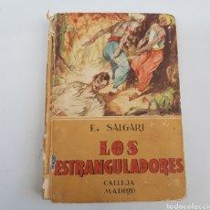 Libros de segunda mano: LOS ESTRANGULADORES - SALGARI - CALLEJA MADRID - TDK44. Lote 206498375