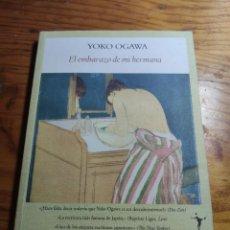 Libros de segunda mano: EL EMBARAZO DE MI HERMANA – YOKO OGAWA. 1 ED. 2006.. Lote 206503971