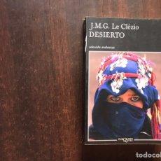 Libros de segunda mano: DESIERTO. J. M. G. LE CLEZIO. ANAGRAMA. Lote 206505291
