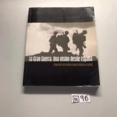 Libros de segunda mano: LA GRAN GUERRA UNA VISIÓN DESDE ESPAÑA. Lote 206510718
