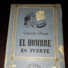 Libros de segunda mano: LIBRO 1401 EL HOMBRE ES FUERTE CORRADO ALVARO EDITORIAL TARTESSOS 1942. Lote 206511665