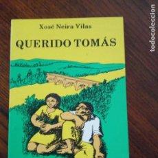 Libros de segunda mano: QUERIDO TOMAS. XOSÉ NEIRA VILAS. EDICIÓS DO CASTRO.1997.. Lote 206529956