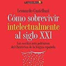Libros de segunda mano: COMO SOBREVIVIR INTELECTUALMENTE AL SIGLO XXI – LEONARDO CASTELLANI. Lote 206532077