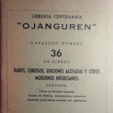 """Libros de segunda mano: LIBRERÍA CENTENARIA """"OJANGUREN"""", CATÁLOGO NÚMERO 36 DE LIBROS RAROS, CURIOSOS, ... OVIEDO, 1977.. Lote 206542518"""
