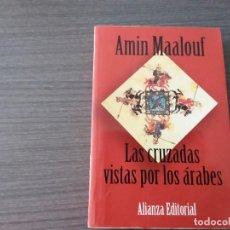 Libros de segunda mano: LAS CRUZADAS VISTAS POR LOS ARABES POR AMIN MAALOUF. Lote 206514201