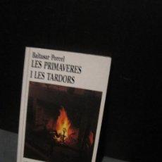 Libros de segunda mano: BALTASAR PORCEL - LES PRIMAVERES E LES TARDORS. Lote 206551080