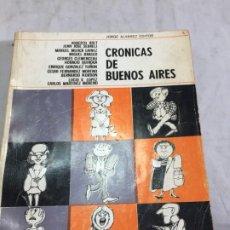 Libros de segunda mano: CRONICAS DE BUENOS AIRES. EPÍLOGO DE JOSÉ MARÍA SALAVERRÍA SELECCIÓN Y BIOGRAFÍAS DE JULIA CONSTENLA. Lote 206557751