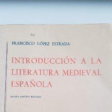 Libros de segunda mano: INTRODUCCIÓN A LA LITERATURA MEDIEVAL ESPAÑOLA.FRANCISCO LÓPEZ ESTRADA. EDITORIAL GREDOS.. Lote 206559012
