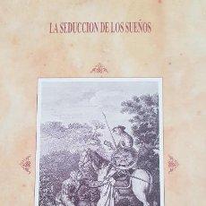 Libros de segunda mano: LA SEDUCCION DE LOS SUEÑOS. EL LIBRO EN LA EUROPA MODERNA (S.XV AL XVIII). Lote 206561003