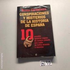 Libros de segunda mano: CONSPIRACIÓN Y MISTERIO DE LA HISTORIA DE ESPAÑA. Lote 206587896