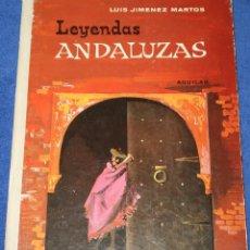 Libros de segunda mano: LEYENDAS ANDALUZAS - COLECCIÓN GLOBO DE COLORES - AGUILAR (1963). Lote 206597170