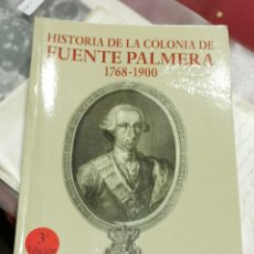 Libros de segunda mano: HISTORIA DE LA COLONIA DE FUENTE PALMERA (1768-1900) 2010 FRANCISCO TUBÍO ADAME 3º EDICIÓN. Lote 206776863