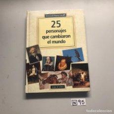 Libros de segunda mano: 25 PERSONAJES QUE CAMBIARON EL MUNDO. Lote 206784351