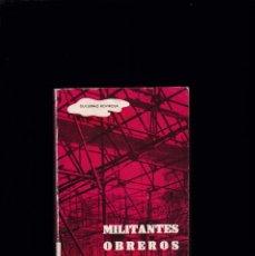 Libros de segunda mano: GUILLERMO ROVIROSA - MILITANTES OBREROS - HOAC EDITORIAL 1965. Lote 206796071
