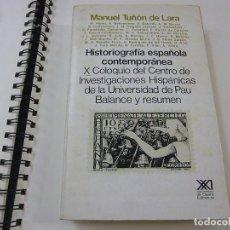 Libros de segunda mano: HISTORIOGRAFÍA ESPAÑOLA CONTEMPORÁNEA. - TUÑÓN DE LARA, MANUEL/OTROS - N 8. Lote 206799731