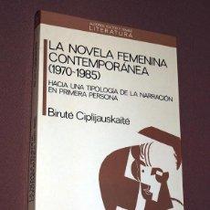 Libros de segunda mano: LA NOVELA FEMENINA CONTEMPORÁNEA (1970-1985). HACIA UNA TIPOLOGÍA DE LA NARRACIÓN EN PRIMERA PERSONA. Lote 206801838