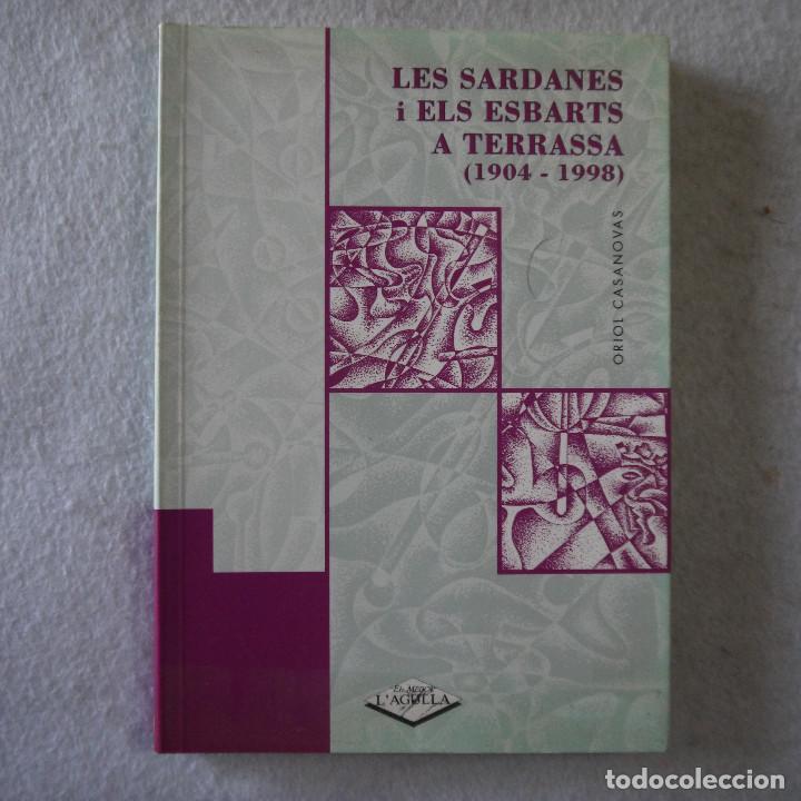 LES SARDANES I ELS ESBARTS A TERRASSA (1904-1998) - ORIOL CASANOVAS - 1998 - 1.ª EDICION (Libros de Segunda Mano - Historia - Otros)