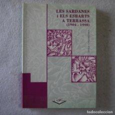Libros de segunda mano: LES SARDANES I ELS ESBARTS A TERRASSA (1904-1998) - ORIOL CASANOVAS - 1998 - 1.ª EDICION. Lote 206821093
