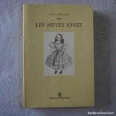 Libros de segunda mano: LES MEVES NINES - LOLA ANGLADA - DIPUTACIÓ DE BARCELONA - 1983. Lote 206821471