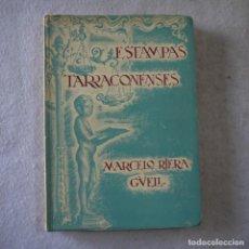 Libros de segunda mano: ESTAMPAS TARRACONENSES - MARCELO RIERA GÜELL (HOMENAJE POSTUMO) - 1979. Lote 206821845