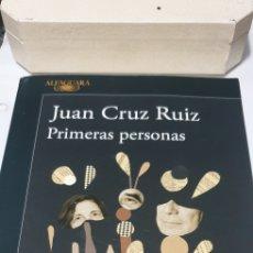 Libros de segunda mano: JUAN CRUZ RUIZ . PRIMERAS PERSONAS. Lote 206840163