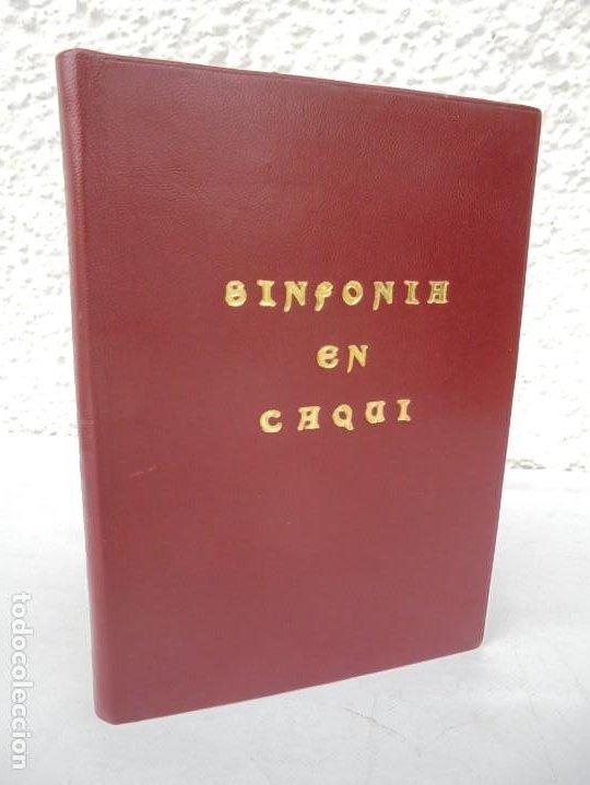 SINFONIA EN CAQUI. DEDICADO AL REY D. JUAN CARLOS DE BORBON. MANUEL SANCHEZ DE PAZOS, CENTURION (Libros de Segunda Mano (posteriores a 1936) - Literatura - Otros)