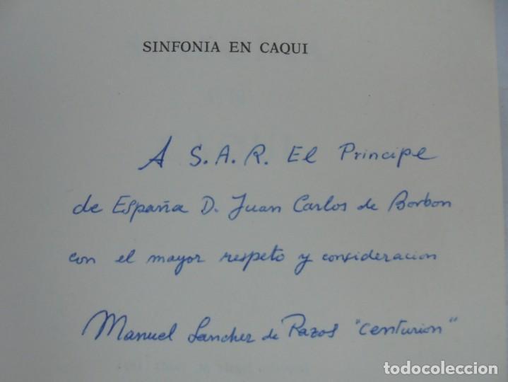 Libros de segunda mano: SINFONIA EN CAQUI. DEDICADO AL REY D. JUAN CARLOS DE BORBON. MANUEL SANCHEZ DE PAZOS, CENTURION - Foto 5 - 206841447