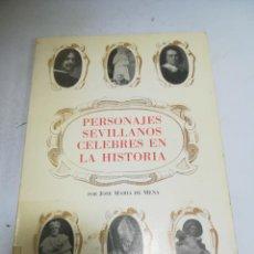 Libri di seconda mano: PERSONAJES SEVILLANOS CELEBRES EN LA HISTORIA. JOSE MARIA DE MENA. 1983. RUSTICA. 262 PAG. Lote 206853395