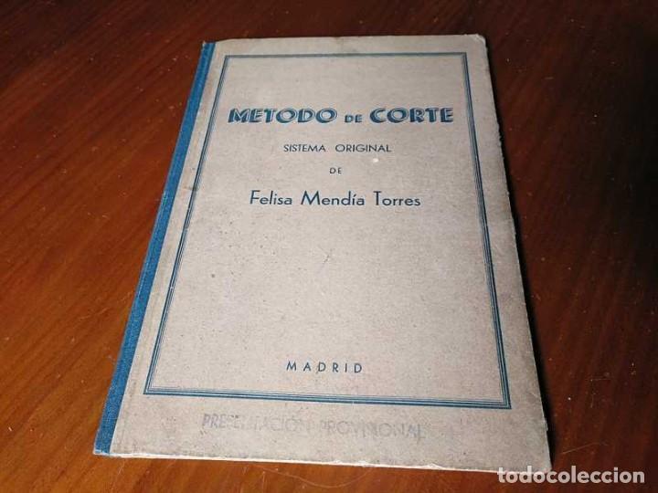 METODO DE CORTE SISTEMA ORIGINAL FELISA MENDIA TORRES MADRID PRESENTACION PROVISIONAL1942 CONFECCION (Libros de Segunda Mano - Ciencias, Manuales y Oficios - Otros)