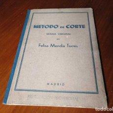 Libros de segunda mano: METODO DE CORTE SISTEMA ORIGINAL FELISA MENDIA TORRES MADRID PRESENTACION PROVISIONAL1942 CONFECCION. Lote 206904892