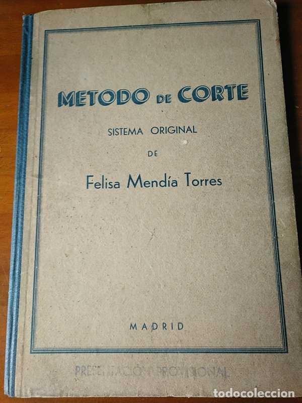 Libros de segunda mano: METODO DE CORTE SISTEMA ORIGINAL FELISA MENDIA TORRES MADRID PRESENTACION PROVISIONAL1942 CONFECCION - Foto 106 - 206904892