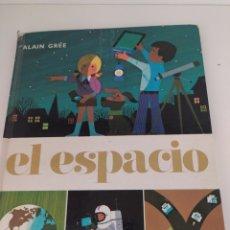 Libros de segunda mano: EL ESPACIO. ALAIN GREE. EDITORIAL JUVENTUD. Lote 206905608