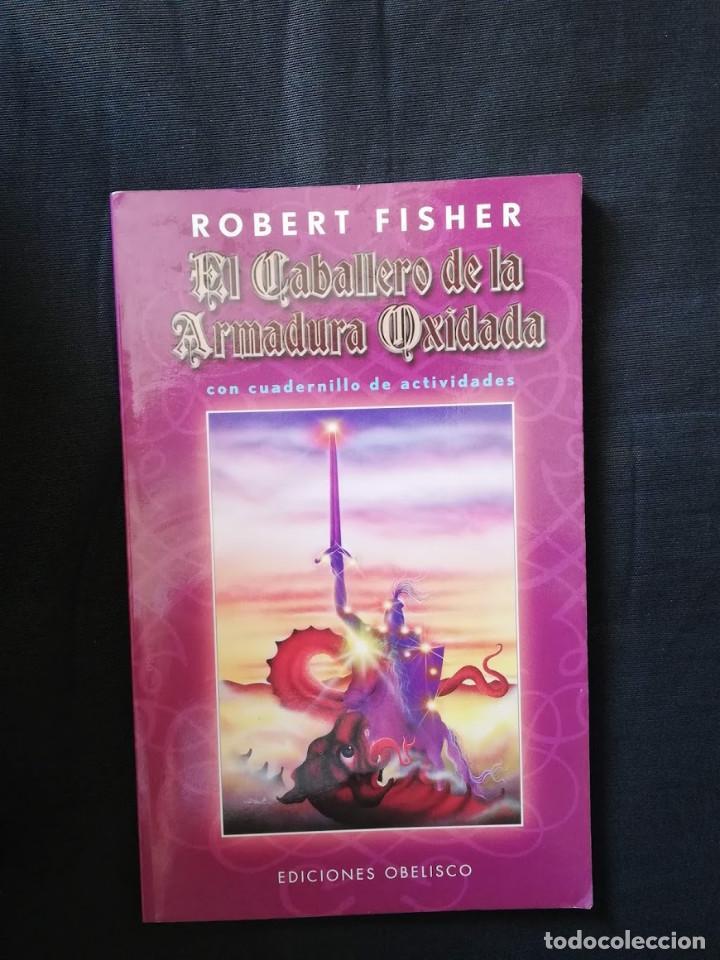 EL CABALLERO DE LA ARMADURA OXIDADA - ROBERT FISHER (Libros de Segunda Mano - Pensamiento - Otros)