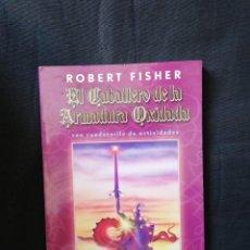 Libros de segunda mano: EL CABALLERO DE LA ARMADURA OXIDADA - ROBERT FISHER. Lote 206913431