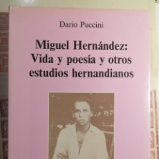 Libros de segunda mano: MIGUEL HERNÁNDEZ, VIDA Y POESÍA Y OTROS ESTUDIOS HERNANDINOS. DARIO PUCCINI. Lote 206927523