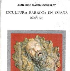 Libros de segunda mano: ESCULTURA BARROCA EN ESPAÑA. 1600-1770. Lote 206946418