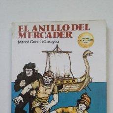 Libros de segunda mano: EL ANILLO DEL MERCADER. - MERCÈ CANELA GARAYOA. LOS GRUMETES DE LA GALERA. TDK200. Lote 206958385