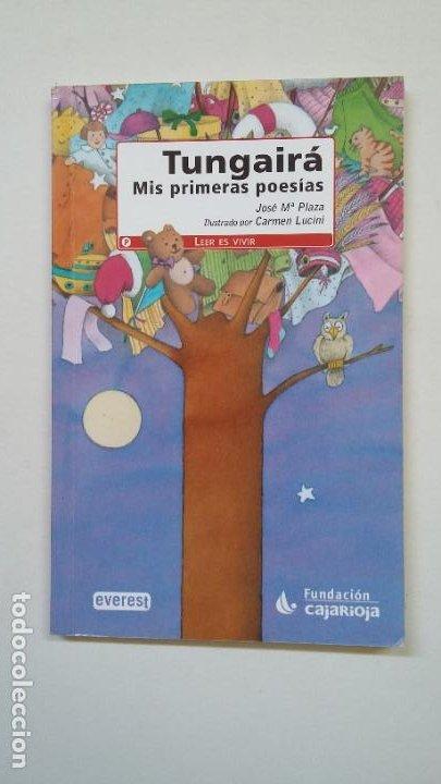TUNGAIRÁ. MIS PRIMERAS POESÍAS - JOSE Mª PLAZA. LEER ES VIVIR. EDITORIAL EVEREST. TDK200 (Libros de Segunda Mano - Literatura Infantil y Juvenil - Otros)