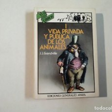 Libros de segunda mano: VIDA PRIVADA Y PÚBLICA DE LOS ANIMALES I - J J GRANDVILLE - 1ª ED. - EDICIONES GENERALES ANAYA -(E1). Lote 206960670