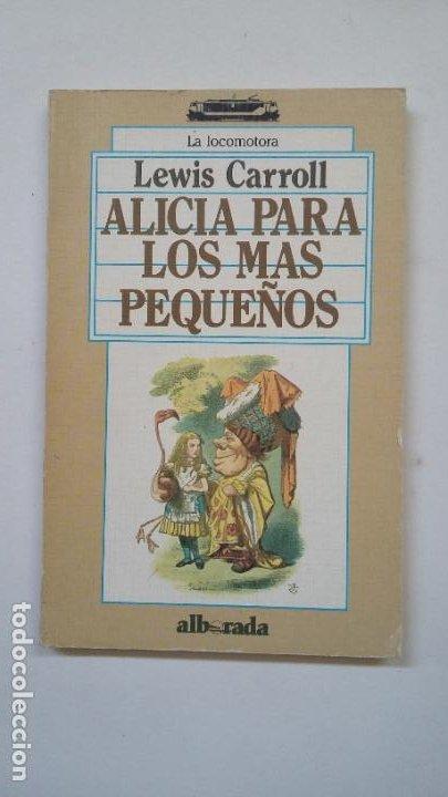 ALICIA PARA LOS PEQUEÑOS. - LEWIS CARROLL. ALBORADA. TDK200 (Libros de Segunda Mano - Literatura Infantil y Juvenil - Otros)