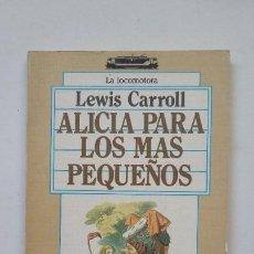 Libros de segunda mano: ALICIA PARA LOS PEQUEÑOS. - LEWIS CARROLL. ALBORADA. TDK200. Lote 206961758