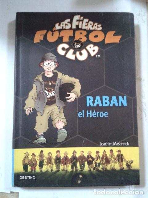 RABAN, EL HÉROE: LAS FIERAS DEL FÚTBOL CLUB 6 (LAS FIERAS FUTBOL CLUB) (Libros de Segunda Mano - Literatura Infantil y Juvenil - Otros)