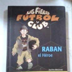 Libros de segunda mano: RABAN, EL HÉROE: LAS FIERAS DEL FÚTBOL CLUB 6 (LAS FIERAS FUTBOL CLUB). Lote 206967023