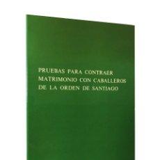 Libros de segunda mano: PRUEBAS PARA CONTRAER MATRIMONIO CON CABALLEROS DE LA ORDEN DE SANTIAGO / ARCHIVO HISTÓRICO NACIONAL. Lote 51707361
