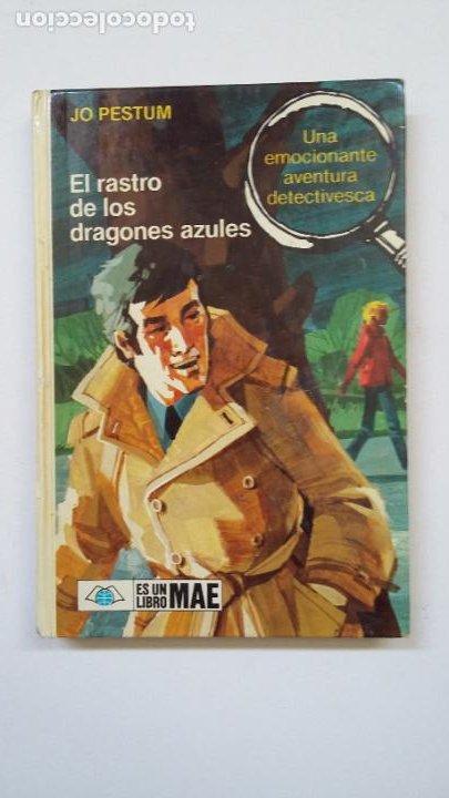 EL RASTRO DE LOS DRAGONES AZULES. JO PESTUM. LIBRO MAE. TDK199 (Libros de Segunda Mano - Literatura Infantil y Juvenil - Otros)