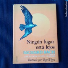 Libros de segunda mano: NINGUN LUGAR ESTA LEJOS. RICHARD BACH. POMAIRE 1980. ILUSTRADO POR RON WEGEN.. Lote 207010736